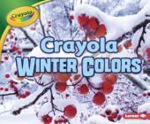 Crayola (R) Winter Colors (Crayola (R) Seasons) Cover Image