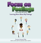 Focus on Feelings(R): Learning More About My Feelings Cover Image