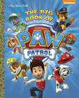 The Big Book of Paw Patrol (Paw Patrol) (Big Golden Book) Cover Image
