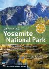 Day Hiking: Yosemite National Park: Glacier Point * Yosemite Valley * Tuolumne Meadows * Mono Basin Cover Image