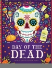 Sugar Skulls Coloring Book: An Adult Horror Coloring Book Featuring Over 30 Pages of Giant Super Jumbo Large Designs Day of The Dead Sugar Skulls Cover Image