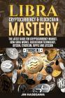 Libra Cryptocurrency & Blockchain Mastery: The Latest Guide for Cryptocurrency Market, How Libra Works, Blockchain Technology, Bitcoin, Ethereum, Ripp Cover Image