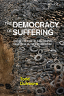 The Democracy of Suffering: Life on the Edge of Catastrophe, Philosophy in the Anthropocene Cover Image