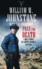 Pray for Death: A Will Tanner U.S. Deputy Marshal Western Cover Image