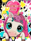 Valentine's Day Is Cool: A Fun & Educational Children's Workbook For Valentine's Day: Coloring, Mazes, Dot To Dot & Word Search Puzzles (Unicor Cover Image