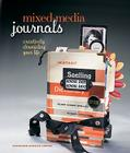 Mixed-Media Journals: Creatively Chronicling Your Life Cover Image
