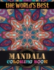 The World's Best Mandala Coloring Book: 100 Fun Easy, and Relaxing Coloring Pages: Adult Coloring Book 100 Mandala Images Stress Management ... Happin Cover Image