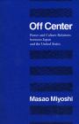 Off Center: Power and Culture Relations Between Japan and the United States (Convergences: Inventories of the Present #11) Cover Image