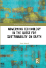 Governing Technology in the Quest for Sustainability on Earth (Routledge Studies in Sustainability) Cover Image