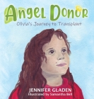 Angel Donor: Olivia's Journey to Transplant Cover Image
