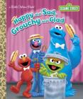 Happy and Sad, Grouchy and Glad (Sesame Street) (Little Golden Book) Cover Image