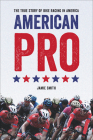 American Pro: The True Story of Bike Racing in America Cover Image