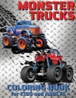 Monster Trucks: Coloring Book for Kids and Adults 50 Pages of Big Monster Trucks Designed To Relax And Calm Cover Image