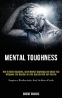 Mental Toughness: How to Build Discipline, Learn Mental Toughness and Boost Your Willpower and Become an Elite Spartan With Self-control Cover Image