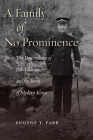 A Family of No Prominence: The Descendants of Pak Takhwa and the Birth of Modern Korea Cover Image