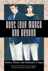Boys Love Manga and Beyond: History, Culture, and Community in Japan Cover Image