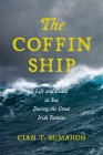 The Coffin Ship: Life and Death at Sea during the Great Irish Famine Cover Image