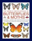 The World Encyclopedia of Butterflies & Moths: A Natural History and Identification Guide to Over 565 Varieties Around the Globe Cover Image