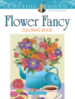 Creative Haven Flower Fancy Coloring Book (Creative Haven Coloring Books) Cover Image