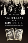A Different Type of Bombshell: The Tin Hats' Journey Through World War II Cover Image