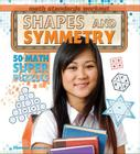 Shapes and Symmetry: 50 Math Super Puzzles (Math Standards Workout (Rosen)) Cover Image