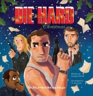 A Die Hard Christmas: The Illustrated Holiday Classic Cover Image
