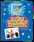 Speak Up! Giving an Oral Presentation (Explorer Junior Library: Information Explorer Junior) Cover Image
