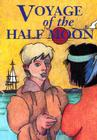 Voyage of the Half Moon Cover Image
