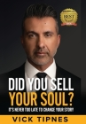 Did You Sell Your Soul?: It's never too late to change your story Cover Image