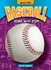 Baseball: Score with Stem! Cover Image