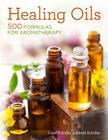 Healing Oils: 500 Formulas for Aromatherapy Cover Image