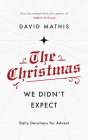 The Christmas We Didn't Expect: Daily Devotions for Advent Cover Image