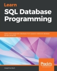Learn SQL Database Programming: Query and manipulate databases from popular relational database servers using SQL Cover Image