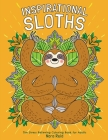 Inspirational Sloths - The Stress Relieving Coloring Book For Adults Cover Image