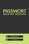 Passwort Buch mit Register: Diskretes Passwort Buch mit Register zum Verwalten von Passwörtern, Zugangsdaten und PINs - Handliches offline Passwor Cover Image