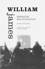William James: Empiricism and Pragmatism (Thought in the ACT) Cover Image