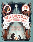 Wildwood Imperium (Wildwood Chronicles #3) Cover Image