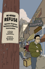 We Hereby Refuse: Japanese American Acts of Resistance During World War II Cover Image