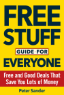 Free Stuff Guide for Everyone Book: Free and Good Deals That Save You Lots of Money Cover Image