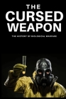 The Cursed Weapon: The history of biological warfare Cover Image