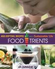 FoodTrients: Age-Defying Recipes for a Sustainable Life Cover Image