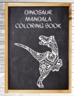 Dinosaur Mandala Coloring Book: Big Coloring Mandalas, Over 40 Mandala Coloring Pages for Adults, Perfect for Relaxation and Stress Relieving! Cover Image