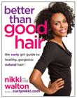 Better Than Good Hair: The Curly Girl Guide to Healthy, Gorgeous Natural Hair! Cover Image