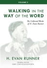 The Collected Works of H. Evan Runner, Vol. 2: Walking in the Way of the Word Cover Image