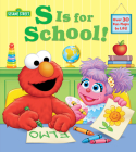 S Is for School! (Sesame Street): A Lift-the-Flap Board Book Cover Image