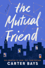 The Mutual Friend: A Novel Cover Image