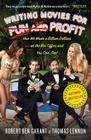 Writing Movies for Fun and Profit: How We Made a Billion Dollars at the Box Office and You Can, Too! Cover Image