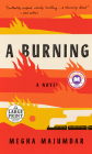 A Burning: A novel Cover Image
