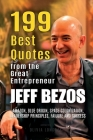 Jeff Bezos: 199 Best Quotes from the Great Entrepreneur: Amazon, Blue Origin, Space Colonization, Leadership Principles, Failure a Cover Image