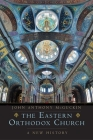 The Eastern Orthodox Church: A New History Cover Image